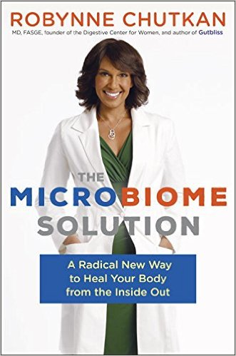 The Microbiome Solutions: A Radical New Way to Heal Your Body for the Inside Out